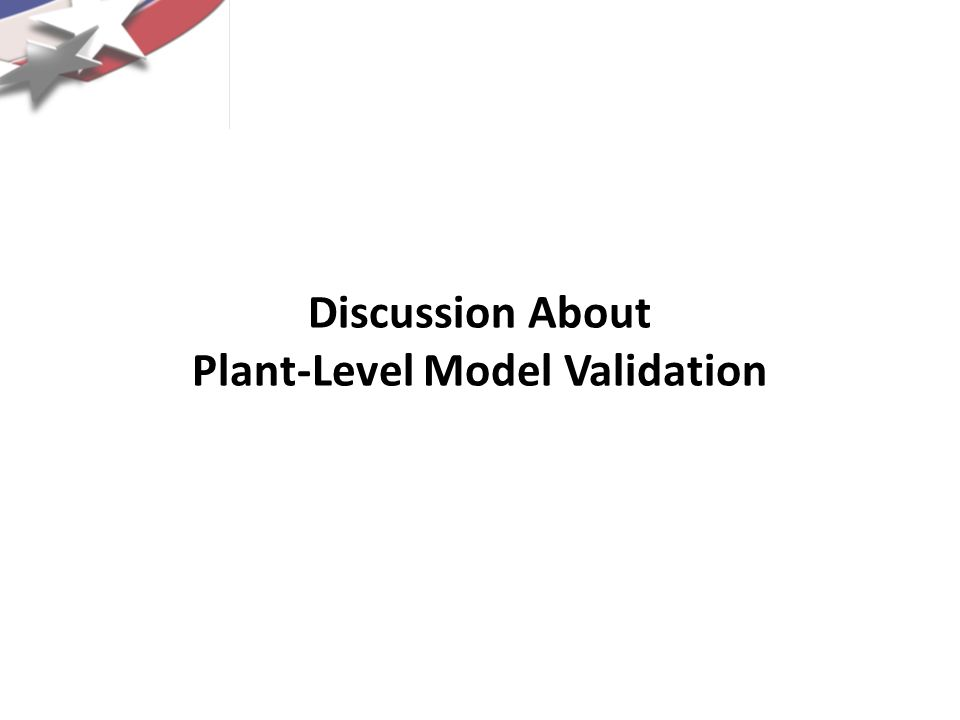 Discussion About Plant-Level Model Validation