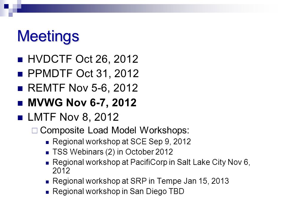 Meetings HVDCTF Oct 26, 2012 PPMDTF Oct 31, 2012 REMTF Nov 5-6, 2012