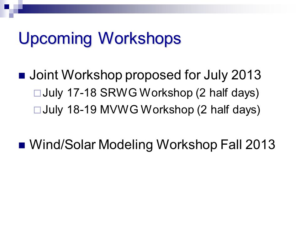 Upcoming Workshops Joint Workshop proposed for July 2013
