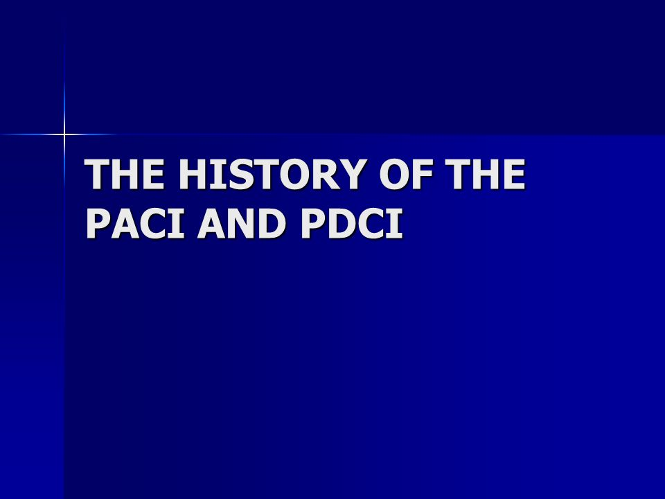 THE HISTORY OF THE PACI AND PDCI