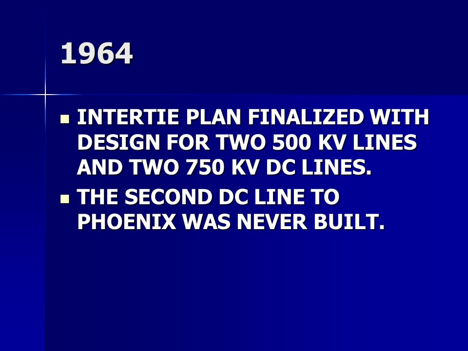 1964 INTERTIE PLAN FINALIZED WITH DESIGN FOR TWO 500 KV LINES AND TWO 750 KV DC LINES.