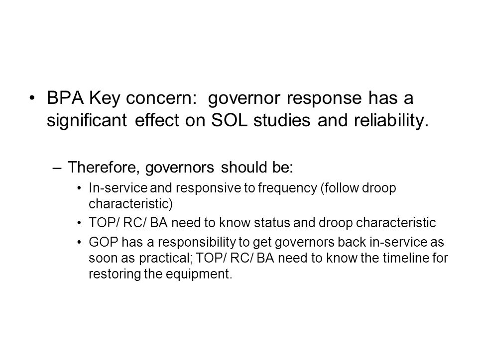 BPA Key concern: governor response has a significant effect on SOL studies and reliability.