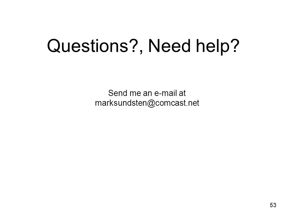 Send me an e-mail at marksundsten@comcast.net