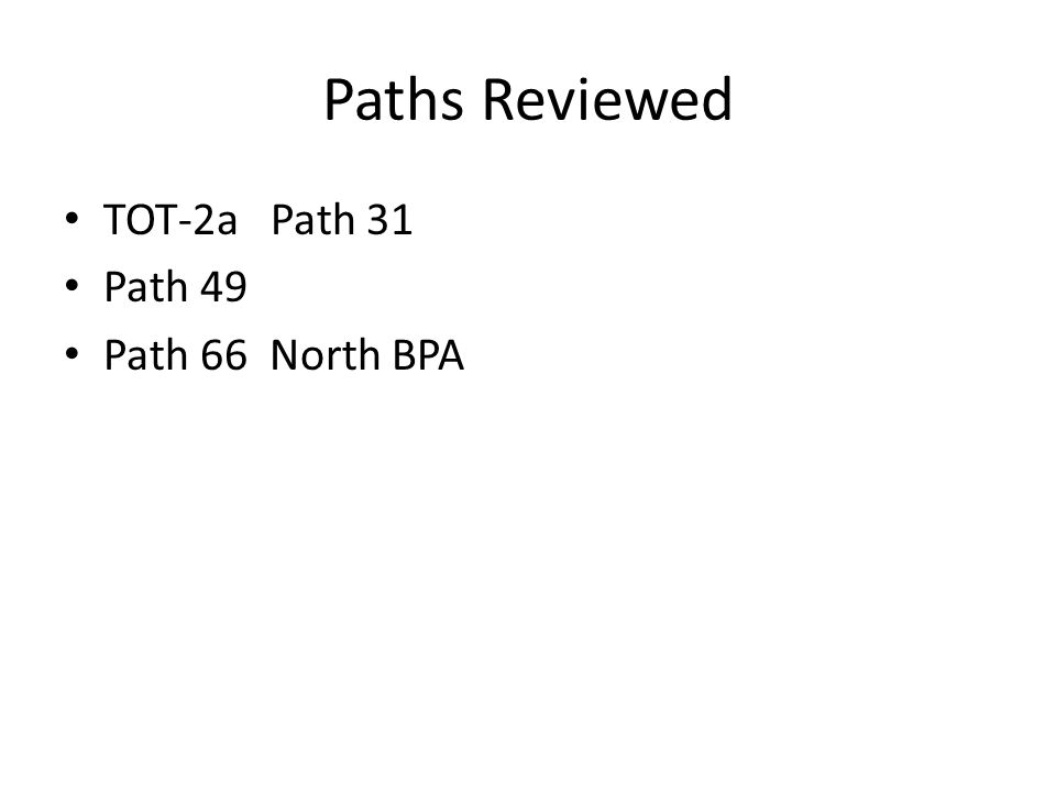 Paths Reviewed TOT-2a Path 31 Path 49 Path 66 North BPA