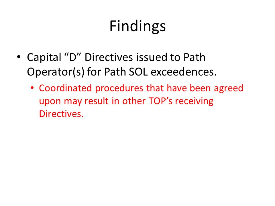 Findings Capital D Directives issued to Path Operator(s) for Path SOL exceedences.