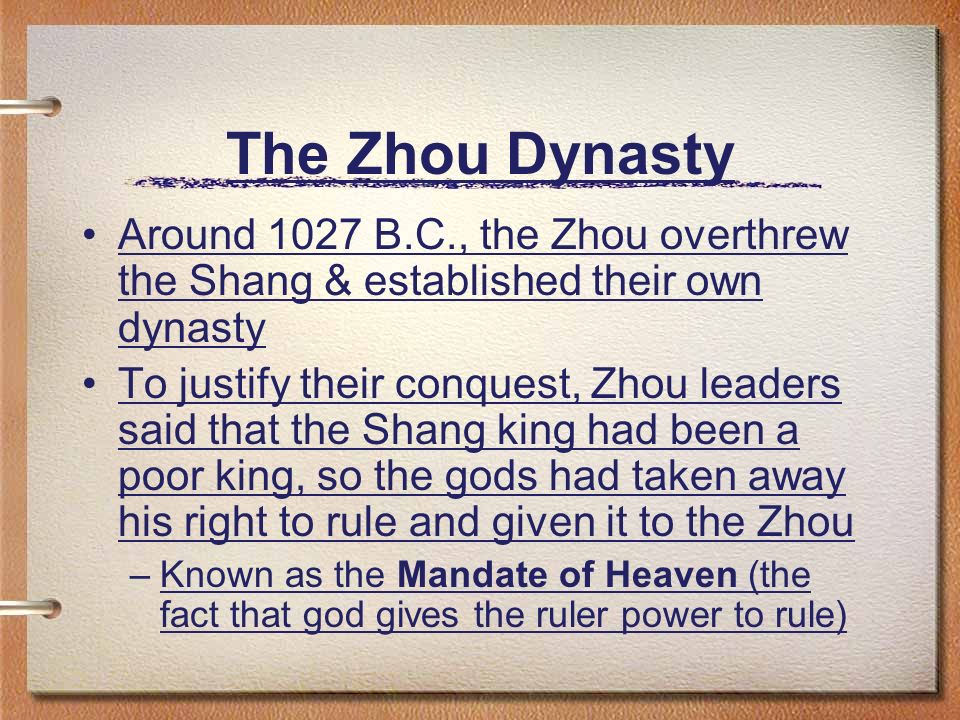 The Zhou Dynasty Around 1027 B.C., the Zhou overthrew the Shang & established their own dynasty.