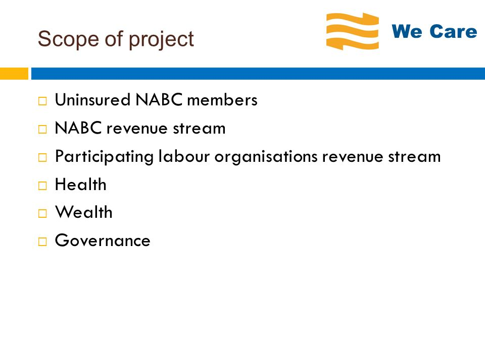 Scope of project Uninsured NABC members NABC revenue stream