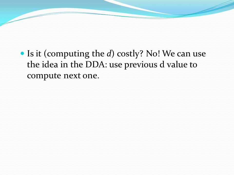 Is it (computing the d) costly. No