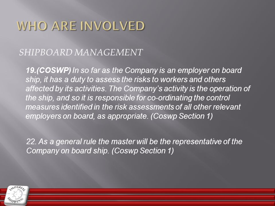 WHO ARE INVOLVED Shipboard Management