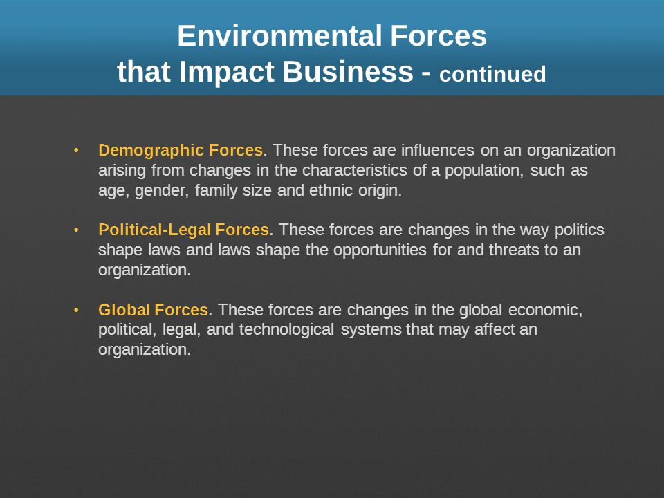 Environmental Forces that Impact Business - continued