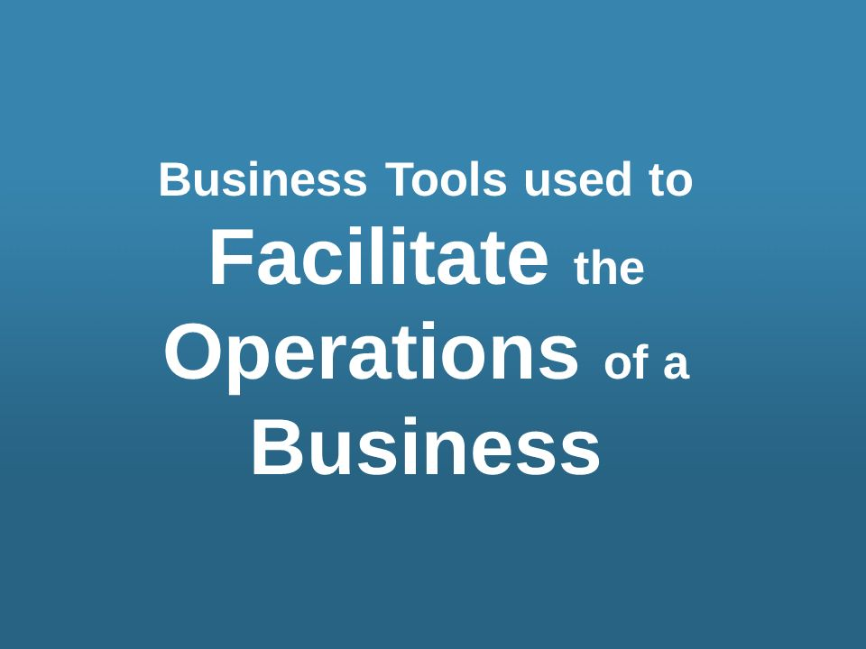 Facilitate the Operations of a Business
