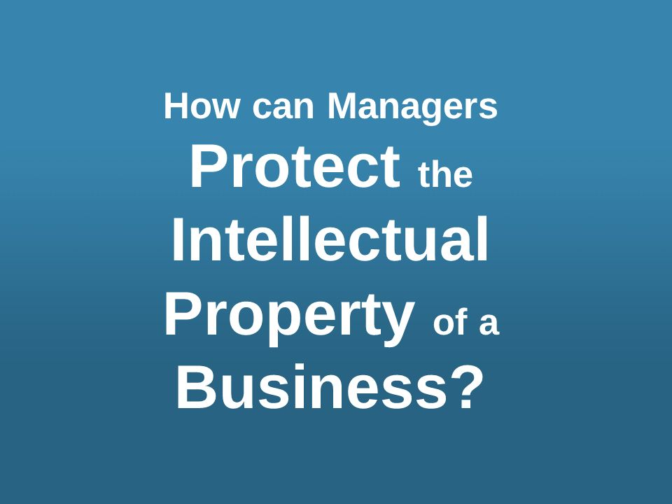 Protect the Intellectual Property of a Business