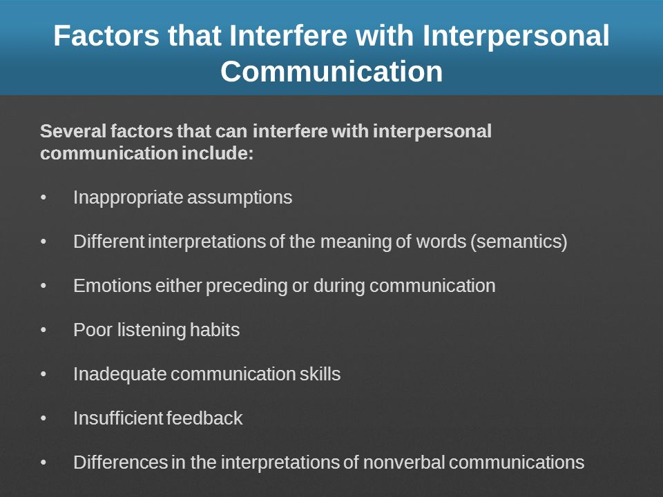 Factors that Interfere with Interpersonal Communication