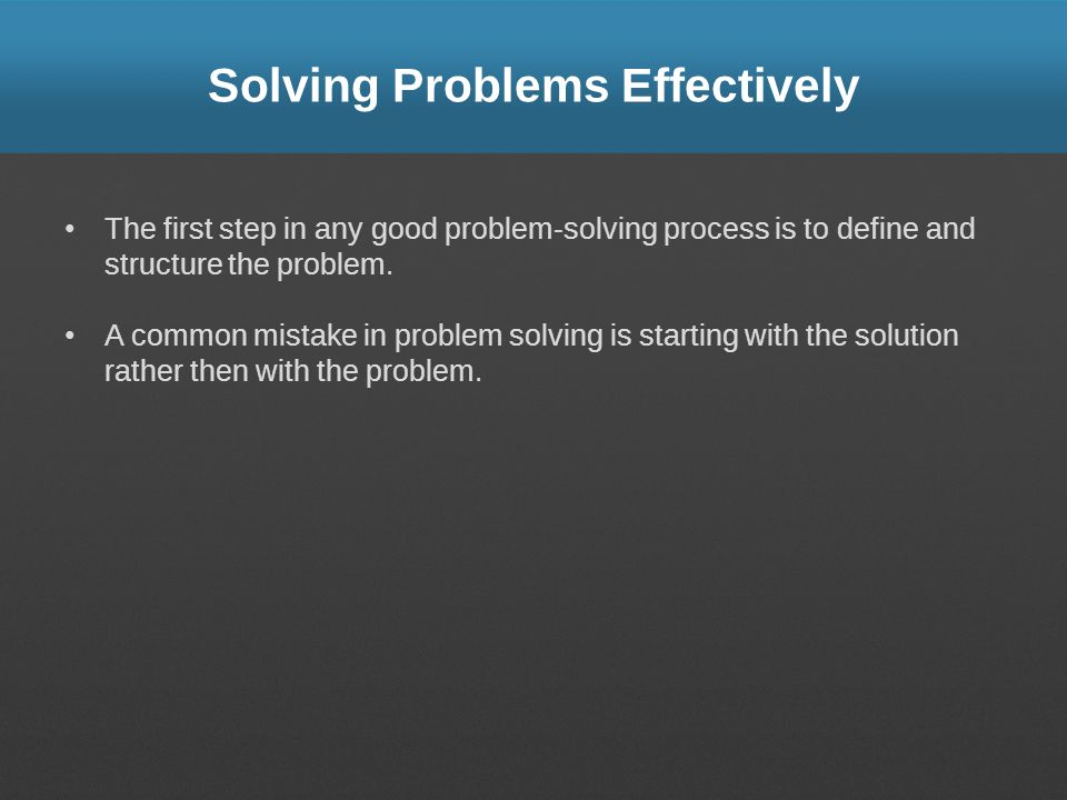 Solving Problems Effectively