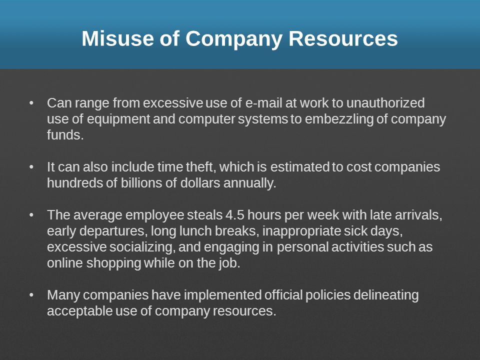 Misuse of Company Resources