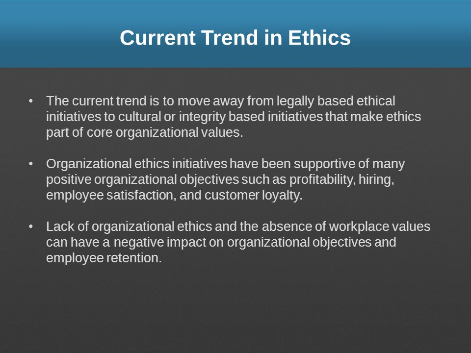 Current Trend in Ethics