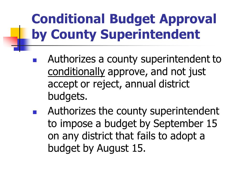 Conditional Budget Approval by County Superintendent