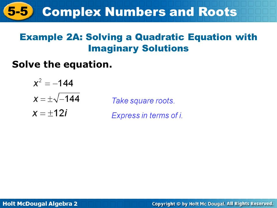 Example 2A: Solving a Quadratic Equation with Imaginary Solutions