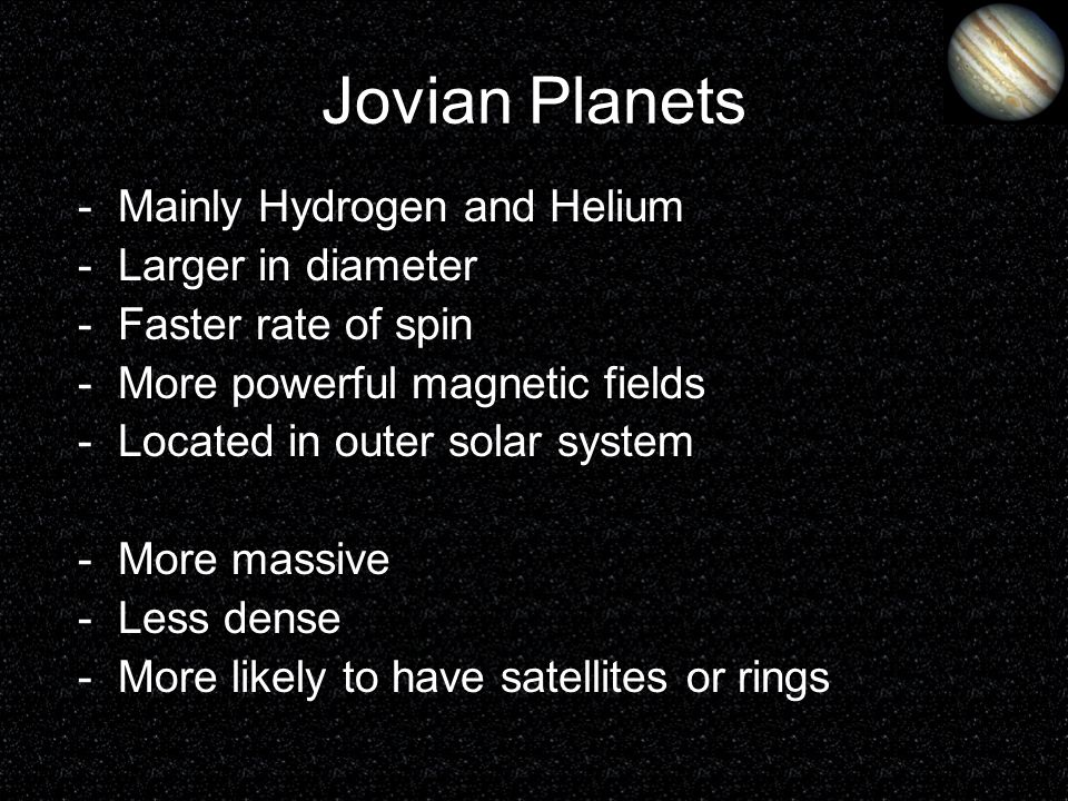 Jovian Planets Mainly Hydrogen and Helium Larger in diameter