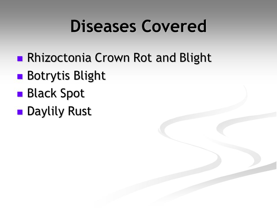 Diseases Covered Rhizoctonia Crown Rot and Blight Botrytis Blight