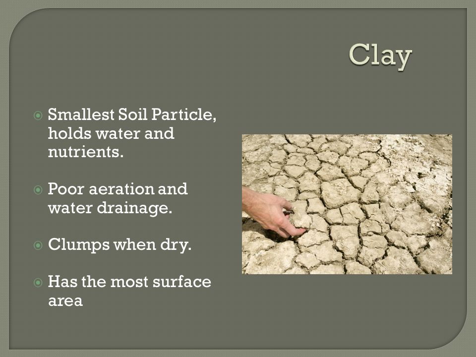 Soil Sand, Silt, Clay  - ppt download