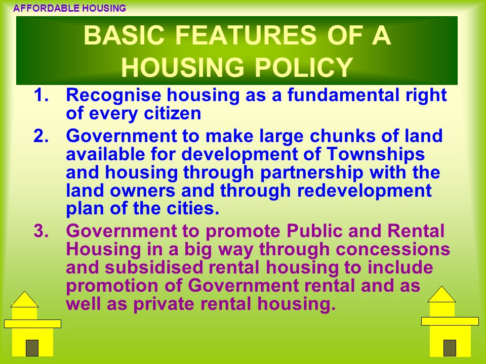 BASIC FEATURES OF A HOUSING POLICY