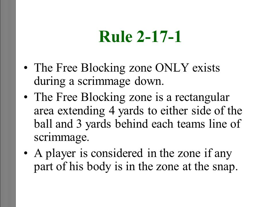 Rule 2-17-1 The Free Blocking zone ONLY exists during a scrimmage down.