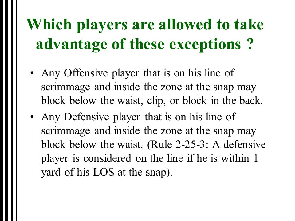 Which players are allowed to take advantage of these exceptions