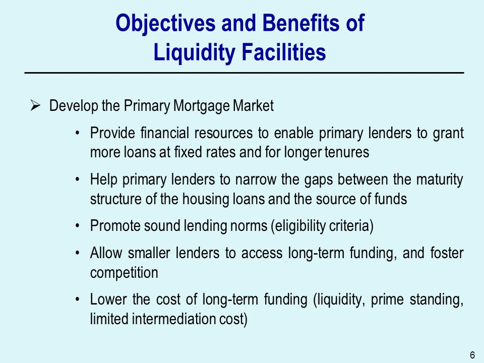 Objectives and Benefits of Liquidity Facilities