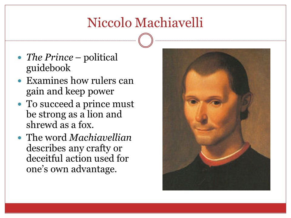 niccolo machiavelli the prince The book shares thematic elements with niccolò machiavelli's the prince and has been compared to sun-tz.
