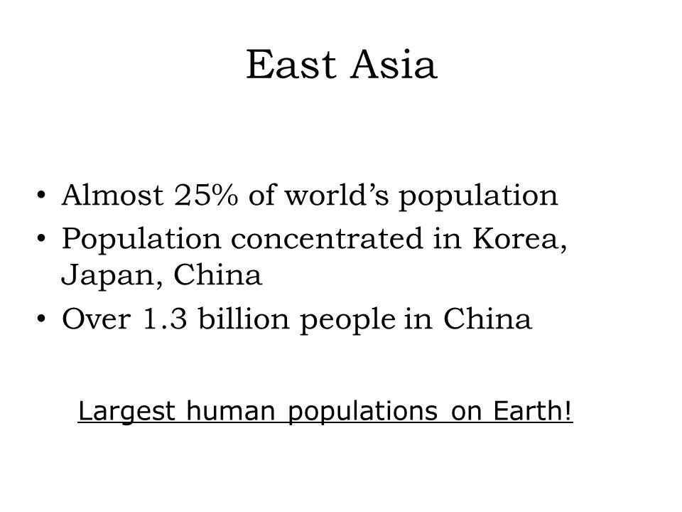 East Asia Almost 25% of world's population