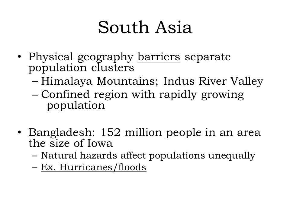 South Asia Physical geography barriers separate population clusters