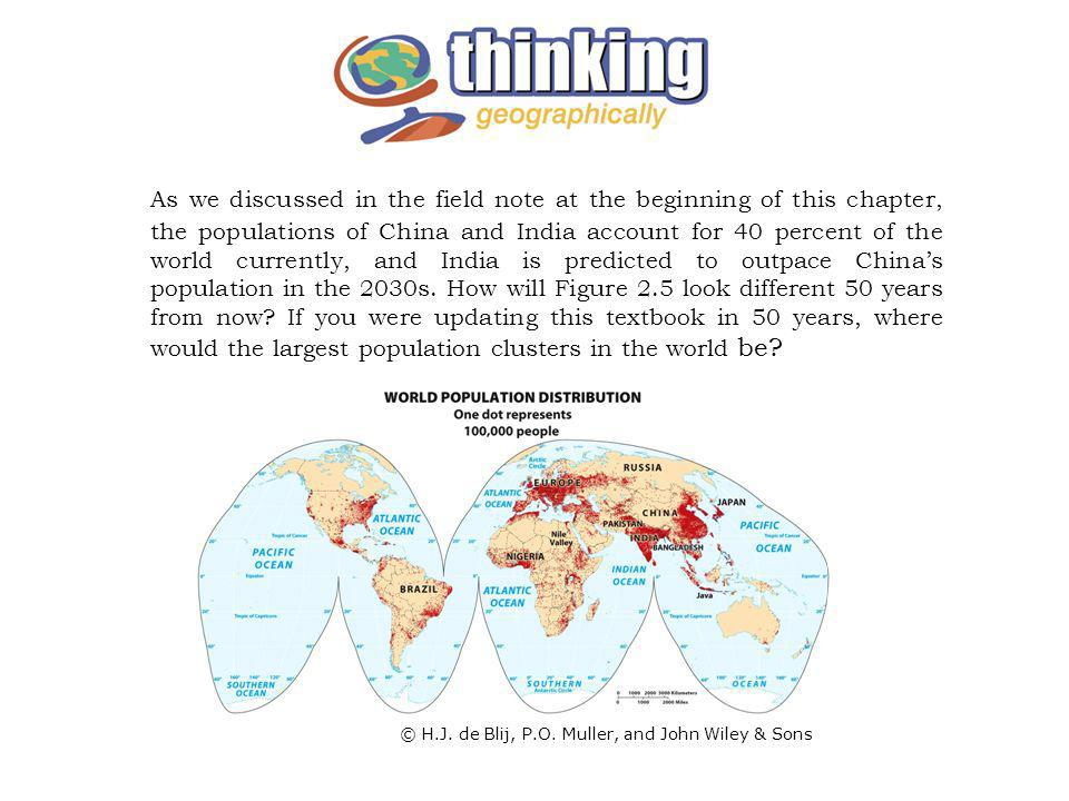 As we discussed in the field note at the beginning of this chapter, the populations of China and India account for 40 percent of the world currently, and India is predicted to outpace China's population in the 2030s. How will Figure 2.5 look different 50 years from now If you were updating this textbook in 50 years, where would the largest population clusters in the world be