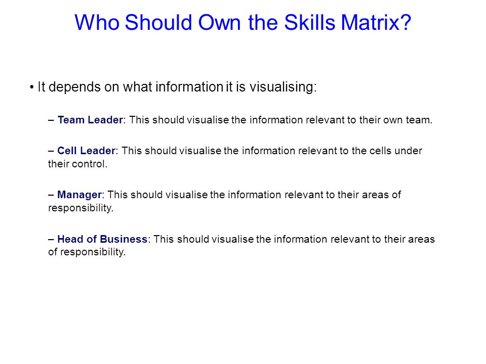Who Should Own the Skills Matrix