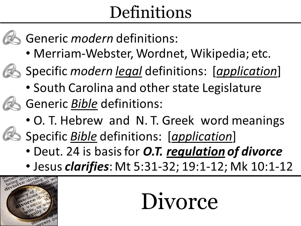 Divorce Definitions Generic modern definitions: