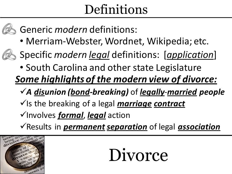 Some highlights of the modern view of divorce: