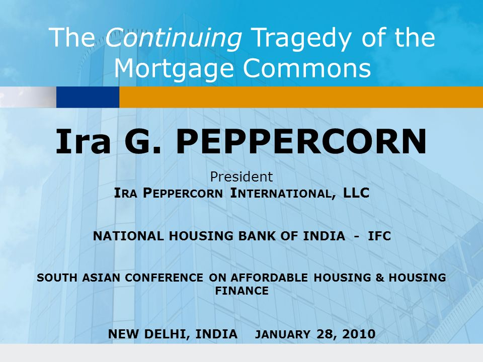 Ira G. PEPPERCORN The Continuing Tragedy of the Mortgage Commons