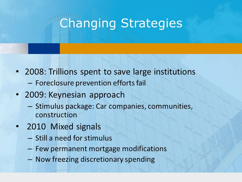 Changing Strategies 2008: Trillions spent to save large institutions