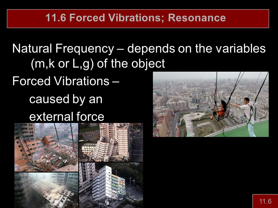 11.6 Forced Vibrations; Resonance