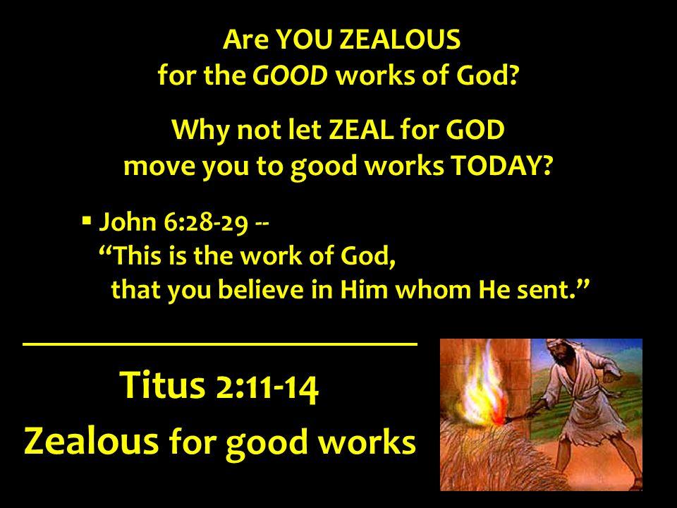Titus 2:11-14 Zealous for good works  - ppt video online
