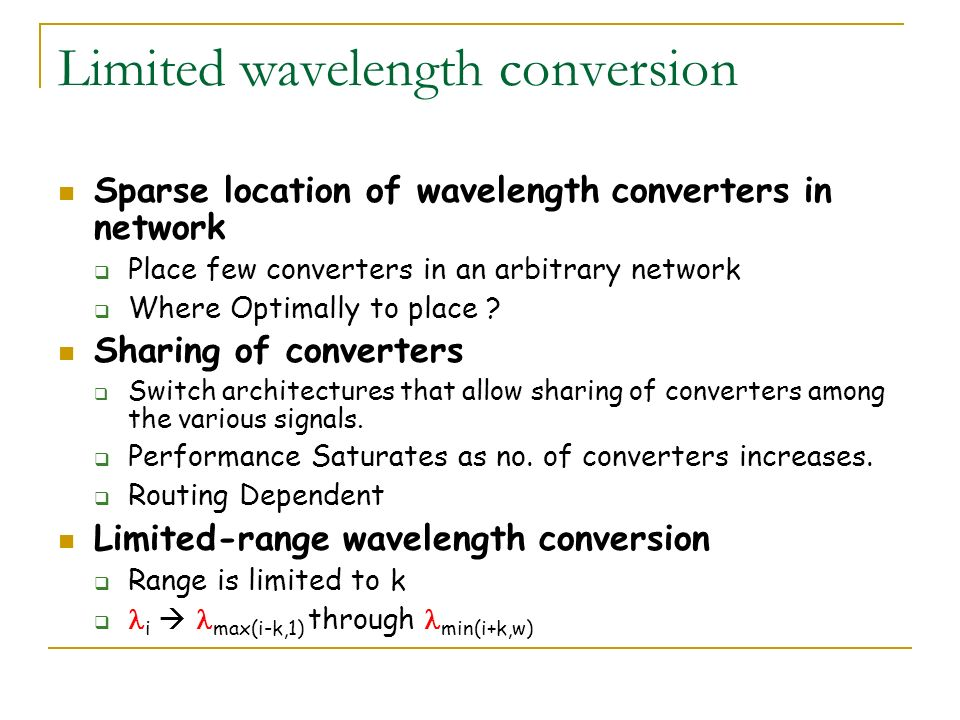 Limited wavelength conversion