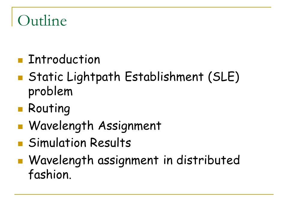 Outline Introduction Static Lightpath Establishment (SLE) problem