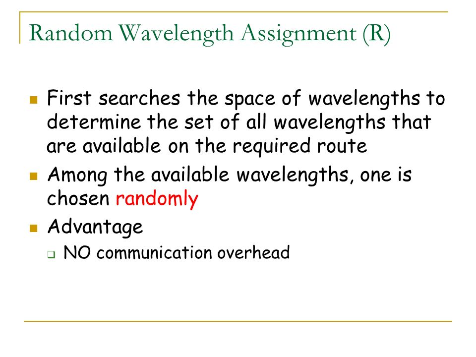Random Wavelength Assignment (R)