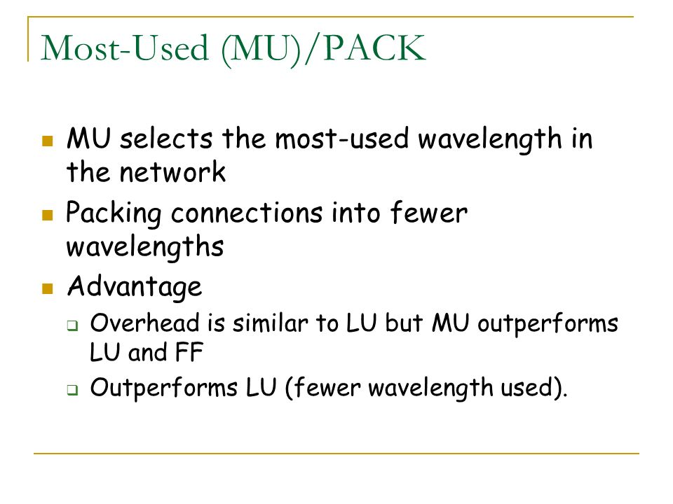 Most-Used (MU)/PACK MU selects the most-used wavelength in the network