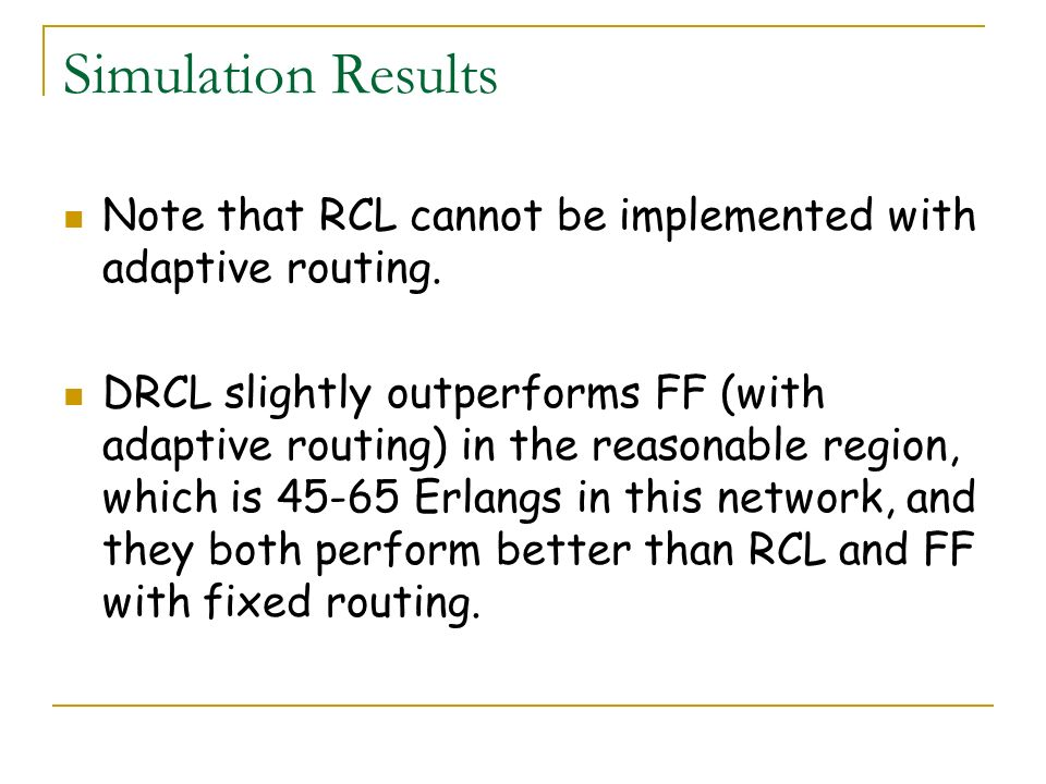 Simulation Results Note that RCL cannot be implemented with adaptive routing.