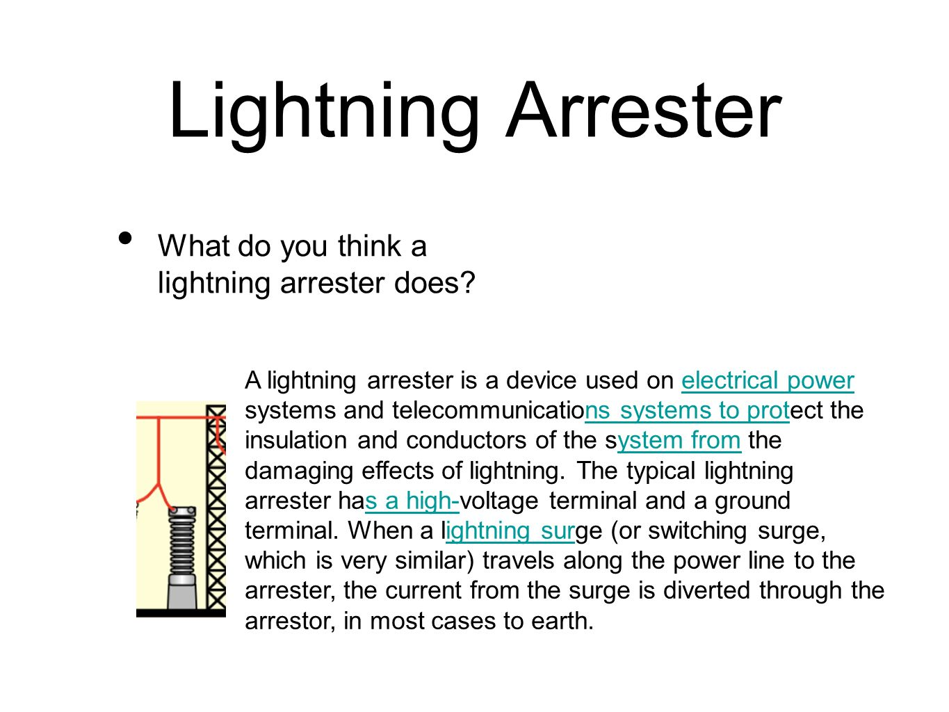 Lightning Arrester What do you think a lightning arrester does