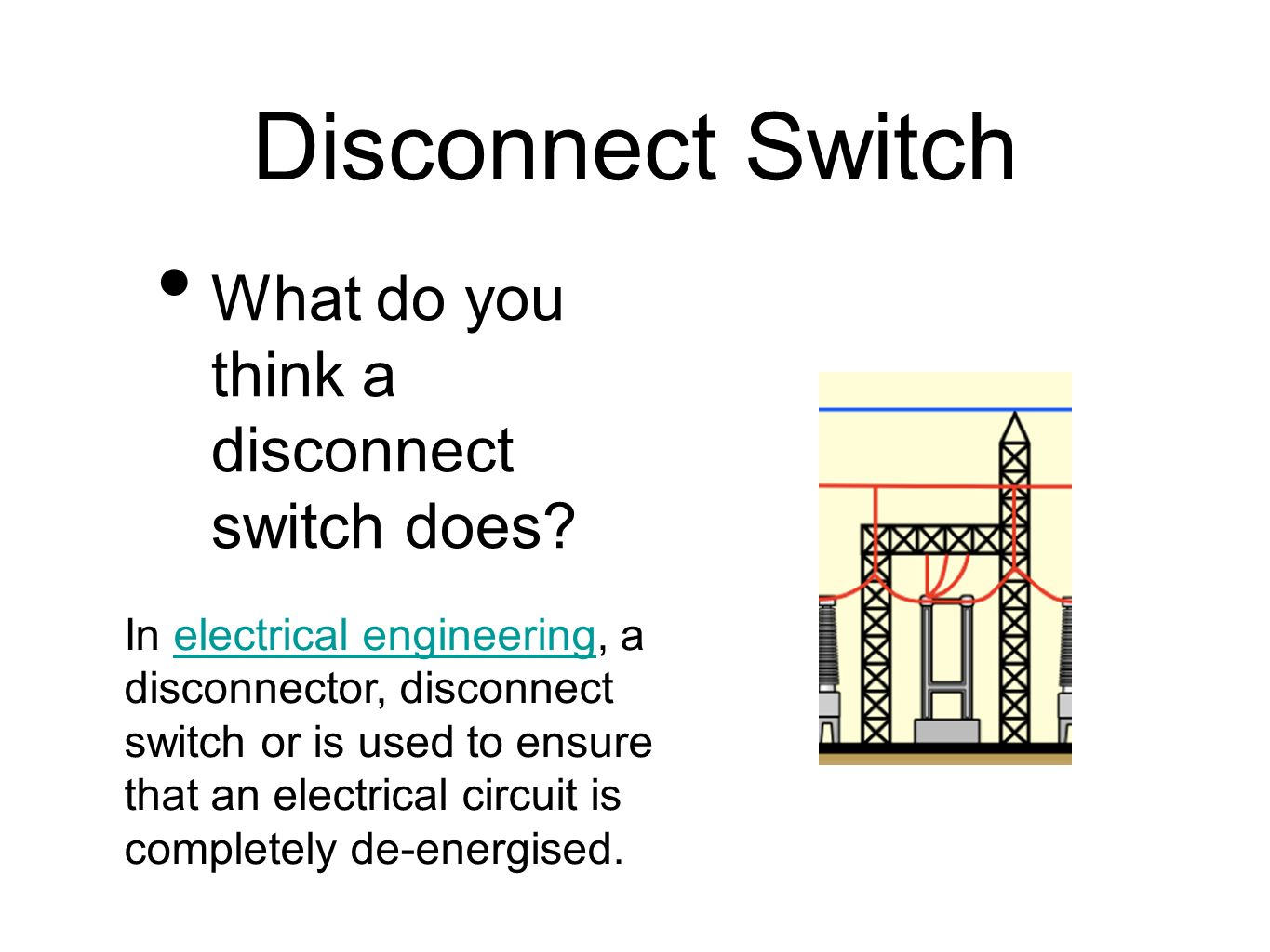 Disconnect Switch What do you think a disconnect switch does