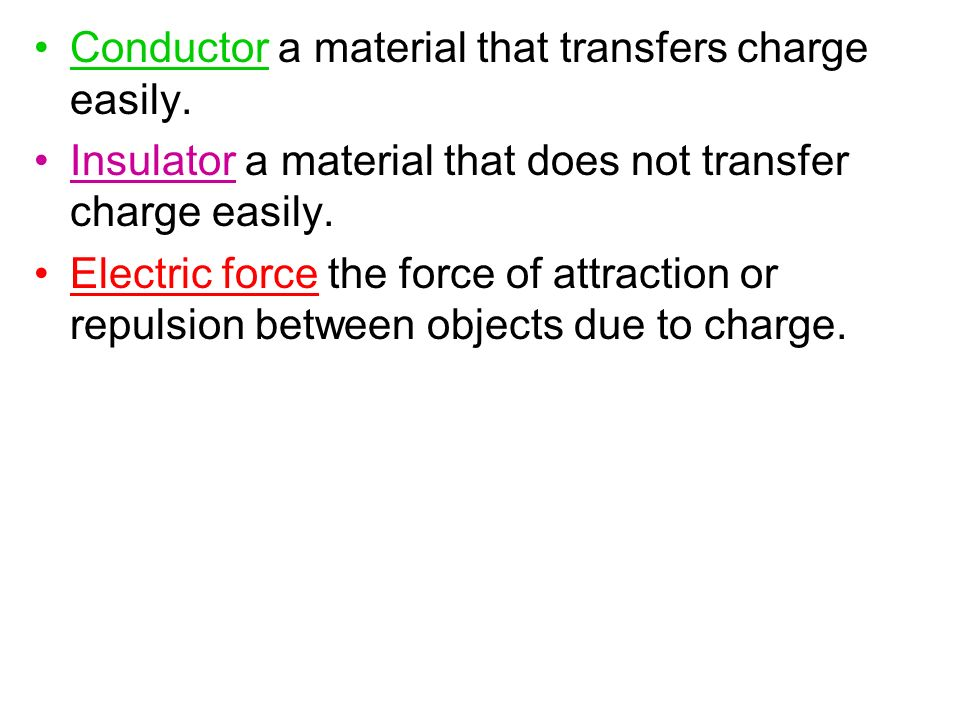 Conductor a material that transfers charge easily.