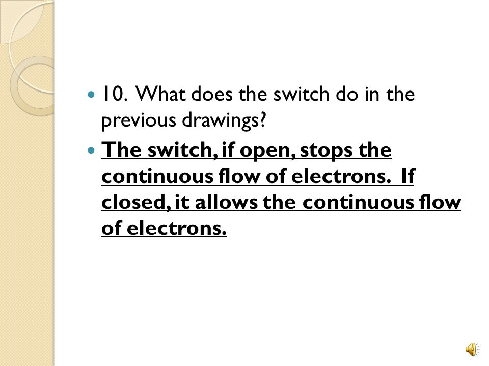 10. What does the switch do in the previous drawings