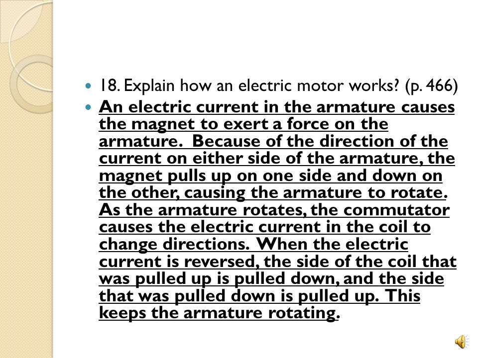 18. Explain how an electric motor works (p. 466)